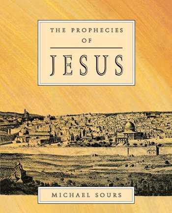The Prophecies of Jesus by Michael Sours